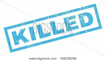 Killed text rubber seal stamp watermark. Caption inside rectangular banner with grunge design and unclean texture. Inclined vector blue ink emblem on a white background.