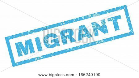 Migrant text rubber seal stamp watermark. Tag inside rectangular shape with grunge design and unclean texture. Inclined vector blue ink sticker on a white background.