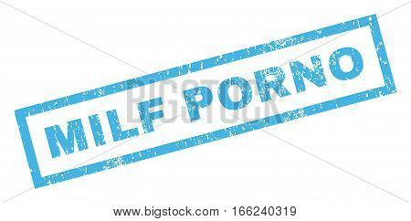 Milf Porno text rubber seal stamp watermark. Tag inside rectangular banner with grunge design and unclean texture. Inclined vector blue ink emblem on a white background.
