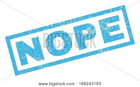 Nope text rubber seal stamp watermark. Caption inside rectangular shape with grunge design and dust texture. Inclined vector blue ink sign on a white background.