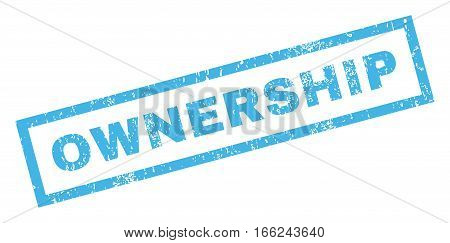 Ownership text rubber seal stamp watermark. Tag inside rectangular shape with grunge design and scratched texture. Inclined vector blue ink emblem on a white background.