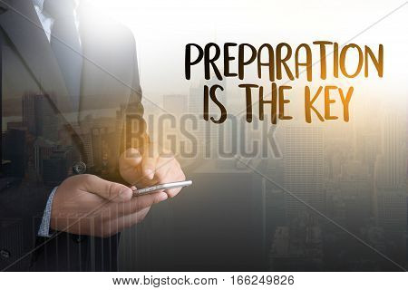 Be Prepared And Preparation Is The Key  Plan, Prepare, Perform  , Business Concept