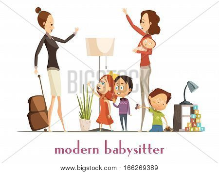 Modern stylish babysitter nanny holding baby playing with kids and waving farewell to busy mother cartoon vector illustration
