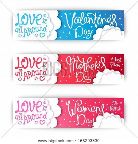 Set banners for the spring holidays of love. Valentine's Day. Mothers Day. Womens Day. Trendy handwritten calligraphy. Modern material design. Vector cartoon illustration