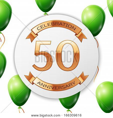 Golden number fifty years anniversary celebration on white circle paper banner with gold ribbon. Realistic green balloons with ribbon on white background. Vector illustration.