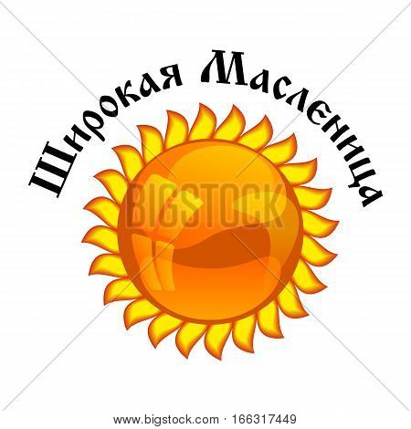 Card with russian symbol of Wild Maslenitsa stylized glass sun isolated on white background. Great Russian holiday Shrovetide. Russian translation: wide pancake week. Vector illustration