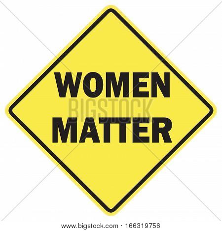Women matter warning sign with black letters over a yellow background