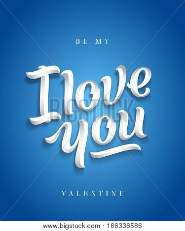 I Love You Hand Made Premium Quality Lettering. Valentines Day Greeting Card. Soft Shadows. Blue Background. Classy Typography.