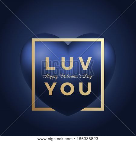 Love You Blue Vector Heart on Blue Background. Golden Modern Typography Valentines Day Greetings in a Frame. Classy Card or Poster.