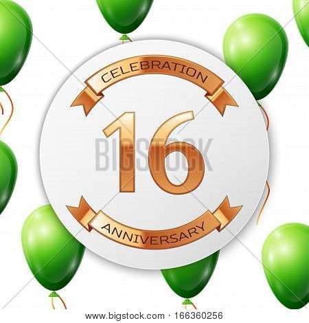 Golden number sixteen years anniversary celebration on white circle paper banner with gold ribbon. Realistic green balloons with ribbon on white background. Vector illustration.