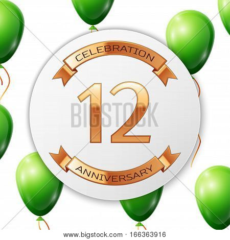 Golden number twelve years anniversary celebration on white circle paper banner with gold ribbon. Realistic green balloons with ribbon on white background. Vector illustration.