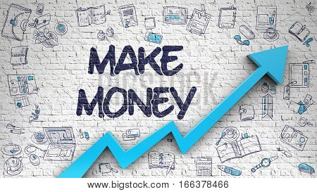 Make Money - Success Concept. Inscription on the White Brickwall with Doodle Icons Around. White Wall with Make Money Inscription and Blue Arrow. Business Concept.