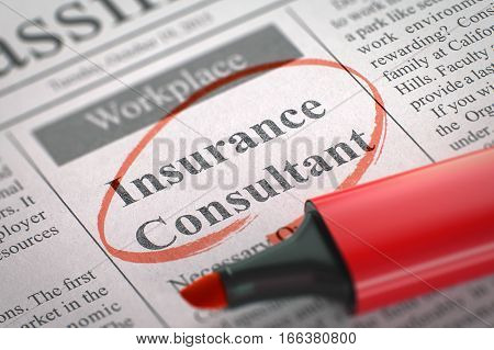 Insurance Consultant - Small Ads of Job Search in Newspaper, Circled with a Red Highlighter. Blurred Image with Selective focus. Hiring Concept. 3D.