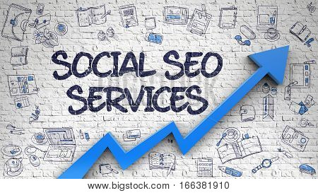 Social SEO Services - Modern Style Illustration with Hand Drawn Elements. Social SEO Services - Increase Concept with Doodle Icons Around on White Brickwall Background.
