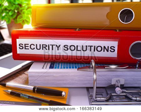 Security Solutions - Red Office Folder on Background of Working Table with Stationery and Laptop. Security Solutions Business Concept on Blurred Background. Security Solutions Toned Image. 3D.