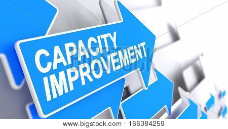 Capacity Improvement, Text on Blue Pointer. Capacity Improvement - Blue Cursor with a Message Indicates the Direction of Movement. 3D Render.
