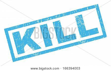 Kill text rubber seal stamp watermark. Tag inside rectangular banner with grunge design and unclean texture. Inclined vector blue ink sticker on a white background.