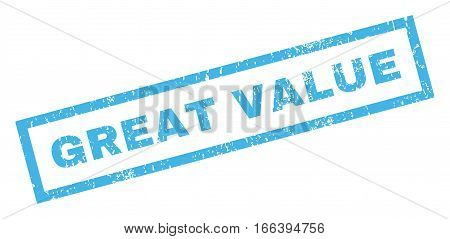 Great Value text rubber seal stamp watermark. Tag inside rectangular banner with grunge design and dirty texture. Inclined vector blue ink emblem on a white background.