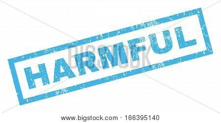 Harmful text rubber seal stamp watermark. Tag inside rectangular shape with grunge design and unclean texture. Inclined vector blue ink sign on a white background.