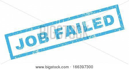 Job Failed text rubber seal stamp watermark. Tag inside rectangular banner with grunge design and dirty texture. Inclined vector blue ink sticker on a white background.