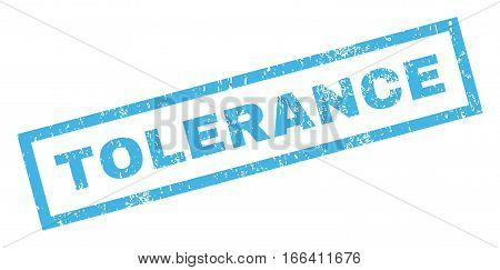 Tolerance text rubber seal stamp watermark. Caption inside rectangular banner with grunge design and dust texture. Inclined vector blue ink emblem on a white background.