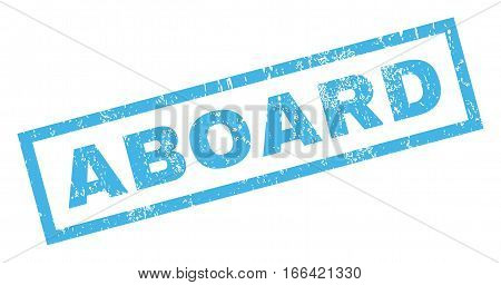 Aboard text rubber seal stamp watermark. Tag inside rectangular shape with grunge design and dust texture. Inclined vector blue ink sign on a white background.