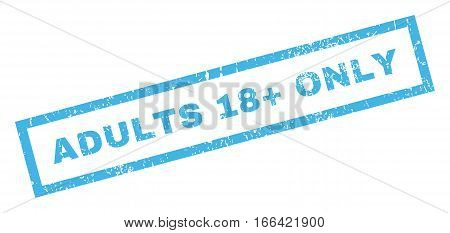 Adults 18 Plus Only text rubber seal stamp watermark. Tag inside rectangular shape with grunge design and dirty texture. Inclined vector blue ink sign on a white background.