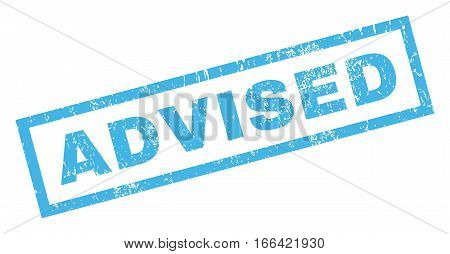 Advised text rubber seal stamp watermark. Caption inside rectangular banner with grunge design and dust texture. Inclined vector blue ink sign on a white background.