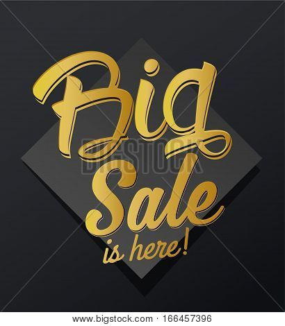 'The Big Sale is here' golden calligraphic text .