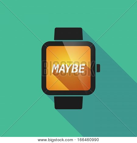 Long Shadow Smart Watch With    The Text Maybe