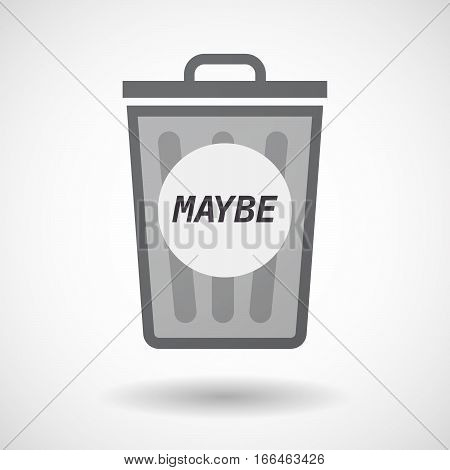 Isolated Trashcan With    The Text Maybe