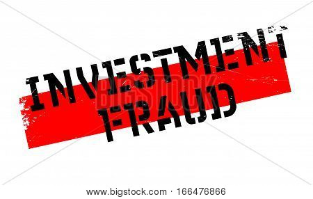 Investment Fraud rubber stamp. Grunge design with dust scratches. Effects can be easily removed for a clean, crisp look. Color is easily changed.