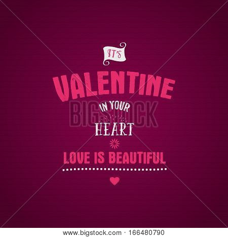 Valentine day lettering. Vector photo overlay, hand drawn lettering , inspirational text. Valentine day label. Custom quote on pink background. Best for gift card, brochure. Stock vector.