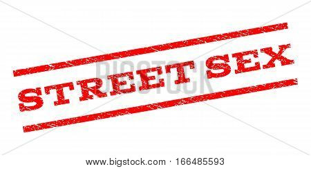 Street Sex watermark stamp. Text tag between parallel lines with grunge design style. Rubber seal stamp with dirty texture. Vector red color ink imprint on a white background.