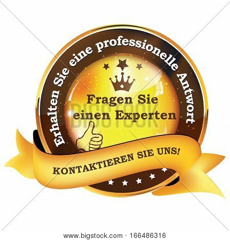 Ask An Expert and get professional help. Contact us! - German language  - elegant German ribbon / label for business area. Print colors used