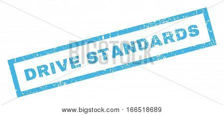 Drive Standards text rubber seal stamp watermark. Tag inside rectangular banner with grunge design and unclean texture. Inclined vector blue ink emblem on a white background.