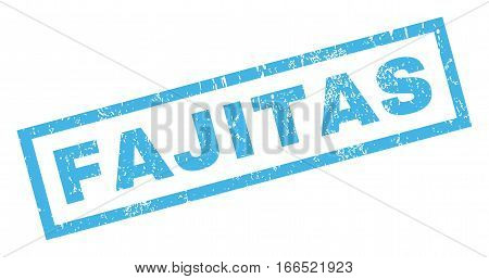 Fajitas text rubber seal stamp watermark. Caption inside rectangular banner with grunge design and dirty texture. Inclined vector blue ink emblem on a white background.