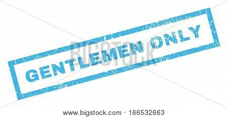 Gentlemen Only text rubber seal stamp watermark. Tag inside rectangular banner with grunge design and unclean texture. Inclined vector blue ink sign on a white background.