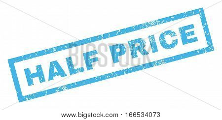 Half Price text rubber seal stamp watermark. Caption inside rectangular banner with grunge design and unclean texture. Inclined vector blue ink sign on a white background.