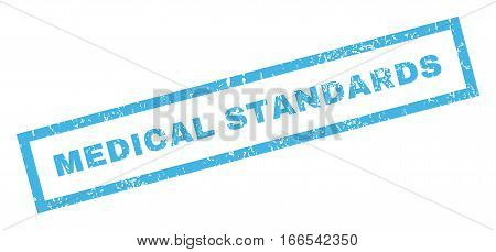 Medical Standards text rubber seal stamp watermark. Caption inside rectangular shape with grunge design and scratched texture. Inclined vector blue ink emblem on a white background.