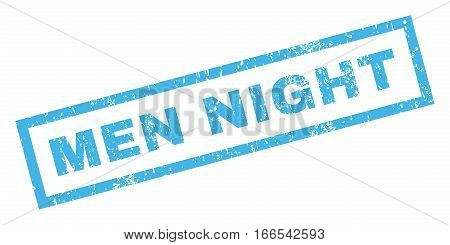 Men Night text rubber seal stamp watermark. Caption inside rectangular shape with grunge design and unclean texture. Inclined vector blue ink sign on a white background.