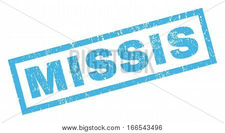 Missis text rubber seal stamp watermark. Caption inside rectangular banner with grunge design and unclean texture. Inclined vector blue ink sticker on a white background.
