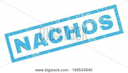 Nachos text rubber seal stamp watermark. Caption inside rectangular banner with grunge design and unclean texture. Inclined vector blue ink emblem on a white background.