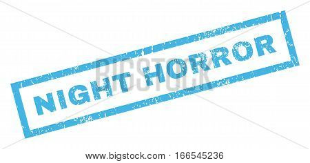 Night Horror text rubber seal stamp watermark. Caption inside rectangular banner with grunge design and dust texture. Inclined vector blue ink emblem on a white background.