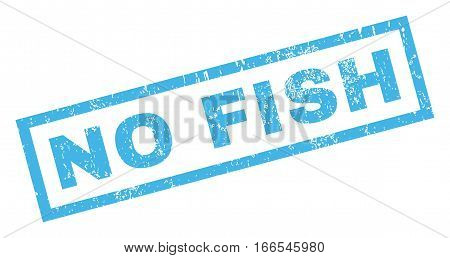 No Fish text rubber seal stamp watermark. Caption inside rectangular banner with grunge design and dirty texture. Inclined vector blue ink sticker on a white background.