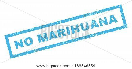 No Marihuana text rubber seal stamp watermark. Caption inside rectangular banner with grunge design and dirty texture. Inclined vector blue ink sign on a white background.