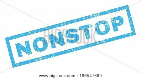 Nonstop text rubber seal stamp watermark. Tag inside rectangular banner with grunge design and scratched texture. Inclined vector blue ink sticker on a white background.