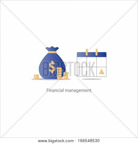 Financial calendar, budget plan, payment schedule, tax pay day, monthly installment, time period, annual money income, vector illustration icon poster