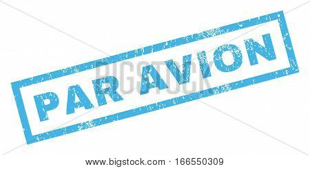 Par Avion text rubber seal stamp watermark. Tag inside rectangular shape with grunge design and dust texture. Inclined vector blue ink sign on a white background.