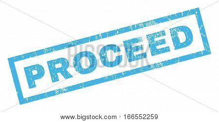Proceed text rubber seal stamp watermark. Tag inside rectangular banner with grunge design and unclean texture. Inclined vector blue ink sticker on a white background.